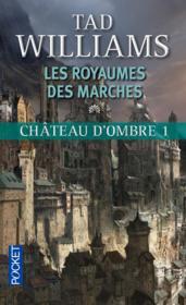 Château d'ombre t.1 ; les royaumes des marches - Couverture - Format classique