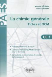 PACES ; la chimie générale ; fiches et QCM ; UE1 exercices & annales corrigés & commentés - Couverture - Format classique