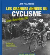 Les grandes années du cyclisme ; les années 60 - Couverture - Format classique