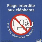 telecharger Plage interdite aux elephants … et autres bizarreries du droit ! livre PDF en ligne gratuit