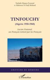 Tinfouchy (Algérie 1958-1960) ; Lucien Fontenel, un français torturé par les français - Couverture - Format classique