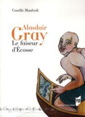 Alasdair Gray; le faiseur d'Ecosse - Couverture - Format classique