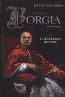 La dynastie Borgia t.1 ; l'ascension du pape - Couverture - Format classique