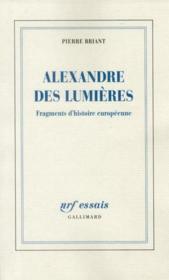 Alexandre des lumières ; fragments d'histoire européenne - Couverture - Format classique
