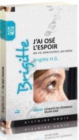 Brigitte ; j'ai osé l'espoir : ma vie, mon divorce, ma prière - Couverture - Format classique