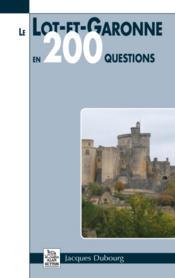 Le Lot-et-Garonne en 200 questions - Couverture - Format classique