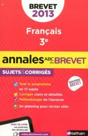 Annales du brevet 2013 ; français 3e ; sujets et corrigés n°27 - Couverture - Format classique