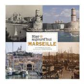 Marseille hier et aujourd'hui - Couverture - Format classique