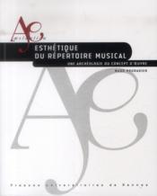 Esthétique du répertoire musical ; une archéologie du concept d'oeuvre - Couverture - Format classique