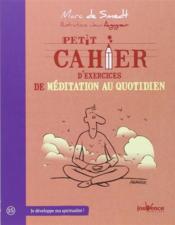 Petit Cahier D'Exercices ; De Méditation Au Quotidien - Couverture - Format classique