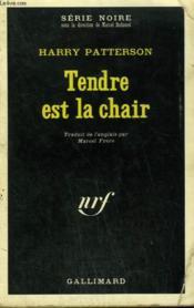 Tendre Est La Chair. Collection : Serie Noire N° 1365 - Couverture - Format classique