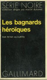 Collection : Serie Noire N° 1525 Les Bagnards Heroiques - Couverture - Format classique