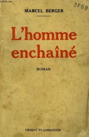 L'Homme Enchaine. - Couverture - Format classique
