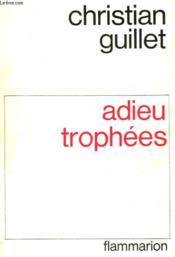 Adieu Trophees. - Couverture - Format classique