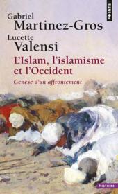 L'Islam, l'islamisme et l'Occident ; genèse d'un affrontement - Couverture - Format classique
