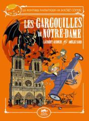 Les Aventures Fantastiques De Sacré Coeur ; Les Gargouilles De Notre-Dame - Couverture - Format classique