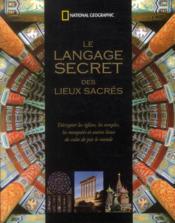 Le langage secret des lieux sacrés - Couverture - Format classique