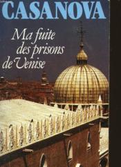 Ma Fuite Des Prisons De Venise Qu'On Appelle Les Plombs - Couverture - Format classique