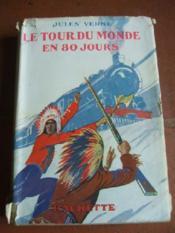 Le tour du Monde en quatre-vingt jours. Illustrations de A. Galland. - Couverture - Format classique
