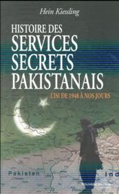 Histoire des services secrets pakistanais ; l'Isi de 1948 à nos jours - Couverture - Format classique
