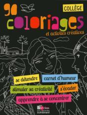 90 coloriages et activités créatives ; collège - Couverture - Format classique
