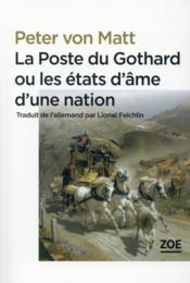 La poste du Gothard ou les états d'âme d'une nation (la) - Couverture - Format classique
