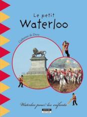 Le petit guide de la bataille de Waterloo - Couverture - Format classique