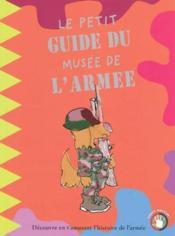 Le petit guide du musee de l armee - Couverture - Format classique