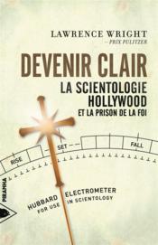 Devenir clair : la scientologie, Hollywood et la prison de la foi - Couverture - Format classique
