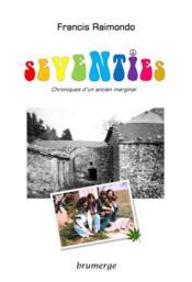 Seventies ; chroniques d'un ancien marginal - Couverture - Format classique