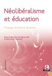 Néolibéralisme et éducation ; éclairages de diverses disciplines - Couverture - Format classique