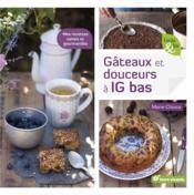 Gâteaux et douceurs à IG bas ; mes recettes saines et gourmandes - Couverture - Format classique