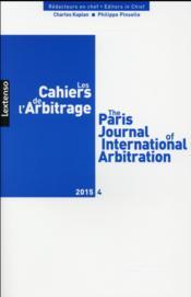 LES CAHIERS DE L'ARBITRAGE ; 2015 t.4 - Couverture - Format classique