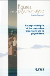 Revue figures de la psychanalyse N.31 ; les liens entre la psychanalyse et la psychiatrie sont-ils encore de solidarité ? - Couverture - Format classique