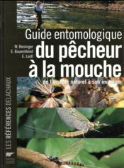 Guide entomologique du pêcheur à la mouche ; de l'insecte naturel à son imitation - Couverture - Format classique