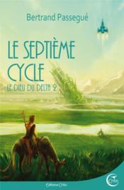 Le dieu du delta t.2 ; le septième cycle - Couverture - Format classique