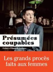Présumées coupables ; les grands procès faits aux femmes - Couverture - Format classique