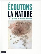 Écoutons la nature ; de Lucrèce à Hubert Reeves - Couverture - Format classique