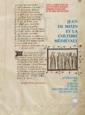 Jean de Meun et la culture médiévale ; littérature, art, sciences et droit aux derniers siècles du Moyen Age - Couverture - Format classique