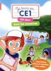 Je suis en CE1 ; 100 jeux pour les vacances - Couverture - Format classique
