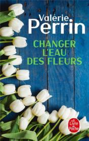 Changer l'eau des fleurs - Couverture - Format classique