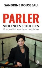 Parler ; violences sexuelles ; pour en finir avec la loi du silence - Couverture - Format classique