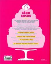 Zéro sucre ; plus de 60 recettes pour dire bye-bye au sucre raffiné sans frustration ! - 4ème de couverture - Format classique