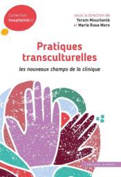 Pratiques transculturelles ; les nouveaux champs de la clinique - Couverture - Format classique