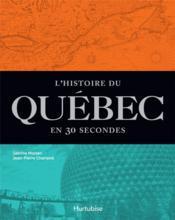 L'histoire du Québec en 30 secondes - Couverture - Format classique