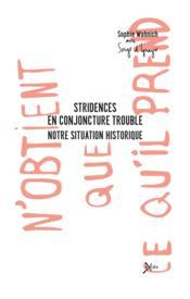 Stridences en conjoncture de trouble, notre situation historique - Couverture - Format classique