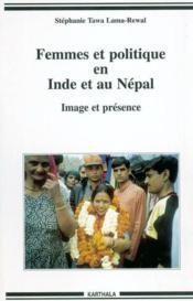 Femmes et politiques en Inde et au Népal ; image et présence - Couverture - Format classique
