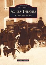 Ax-les-Thermes et ses environs - Couverture - Format classique