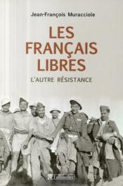 Les Français libres ; l'autre résistance - Couverture - Format classique