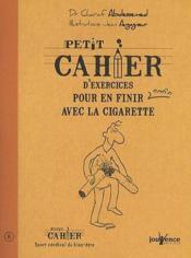 Petit Cahier D'Exercices ; Pour En Finir Enfin Avec La Cigarette - Couverture - Format classique
